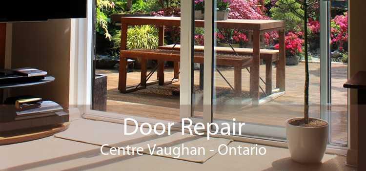 Door Repair Centre Vaughan - Ontario