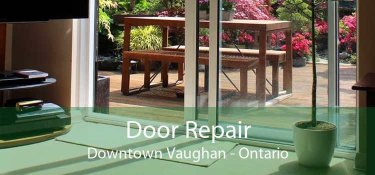 Door Repair Downtown Vaughan - Ontario